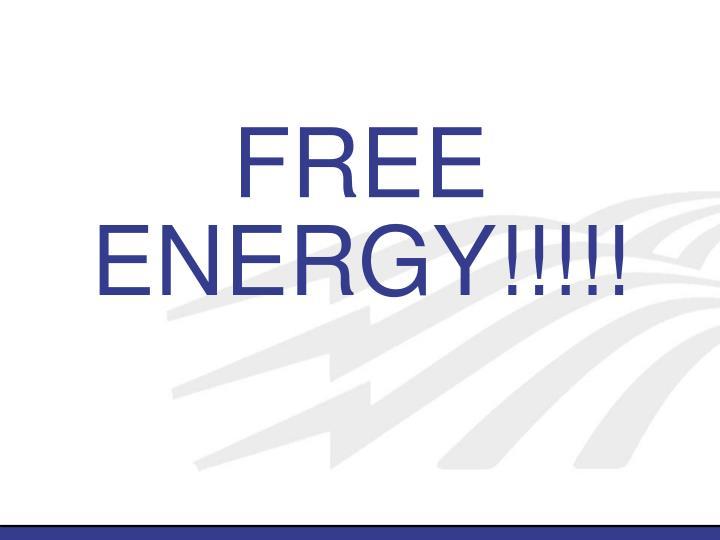 FREE ENERGY!!!!!