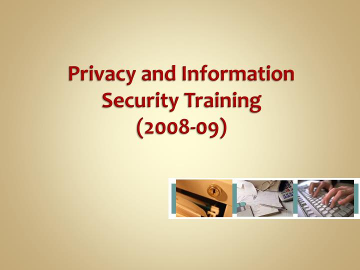 privacy and information security training 2008 09