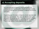 a accepting deposits