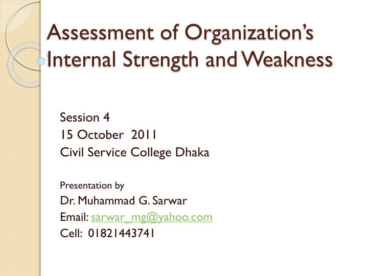 Assessment of organization s internal strength and weakness