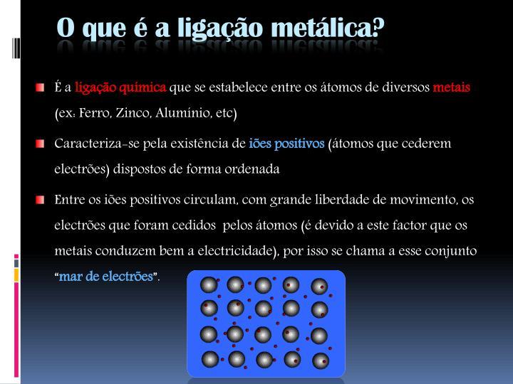 O que é a ligação metálica?