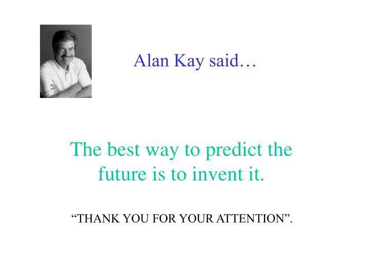 Alan Kay said…