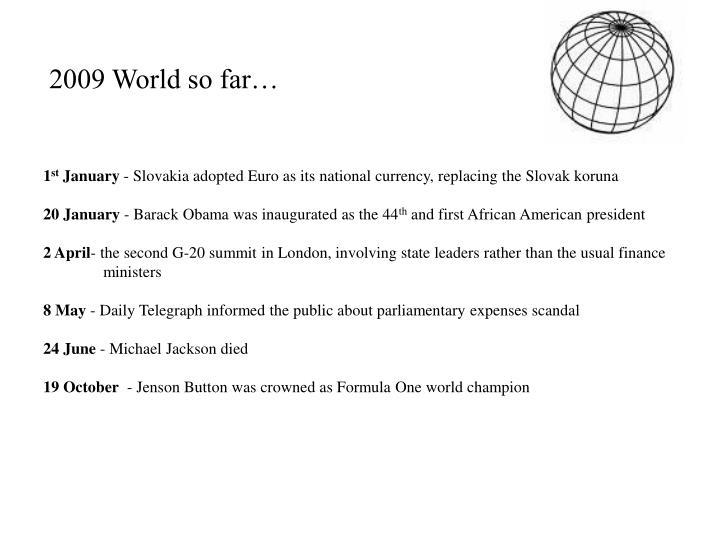 2009 World so far…