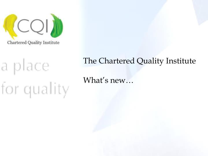 The Chartered Quality Institute