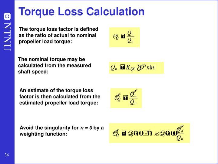 Torque Loss Calculation