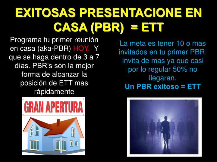 EXITOSAS PRESENTACIONE EN CASA (PBR)  = ETT