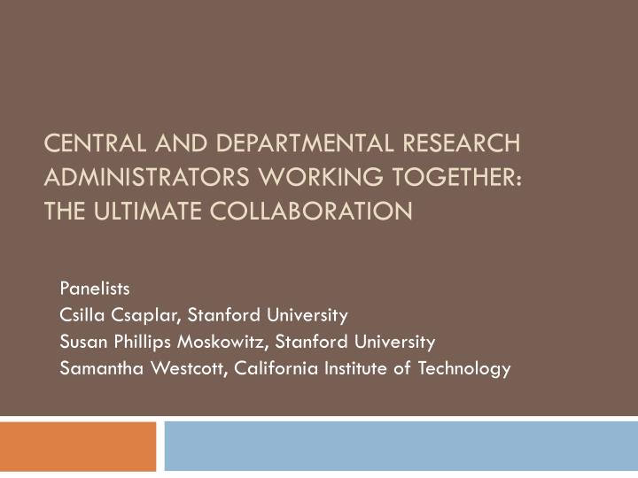 central and departmental research administrators working together the ultimate collaboration n.