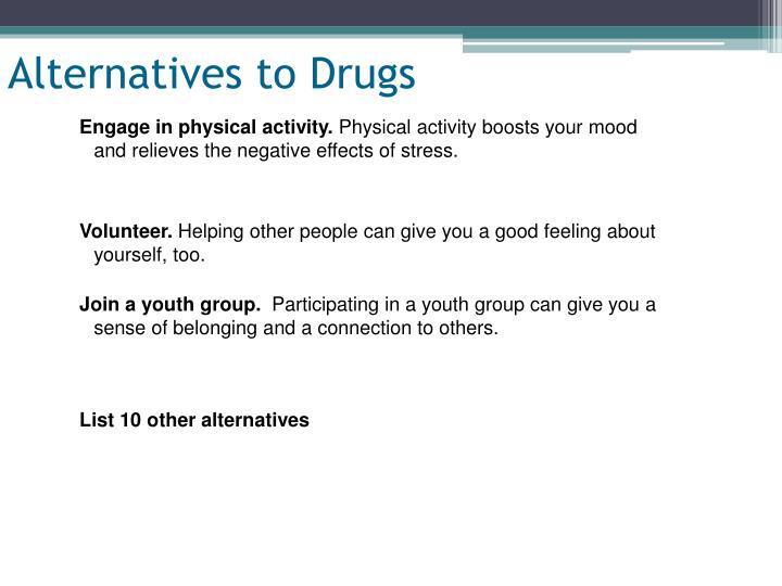 Alternatives to Drugs