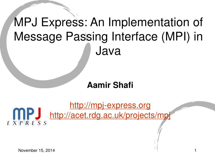 PPT - MPJ Express: An Implementation of Message Passing