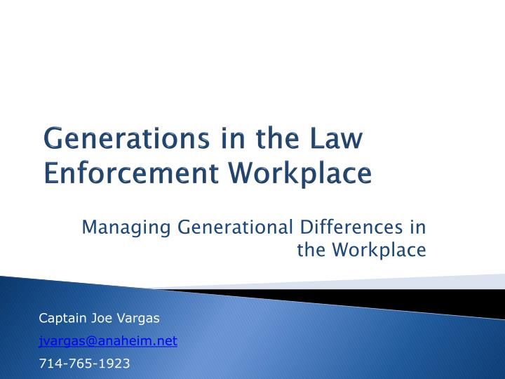 generations in the law enforcement workplace n.