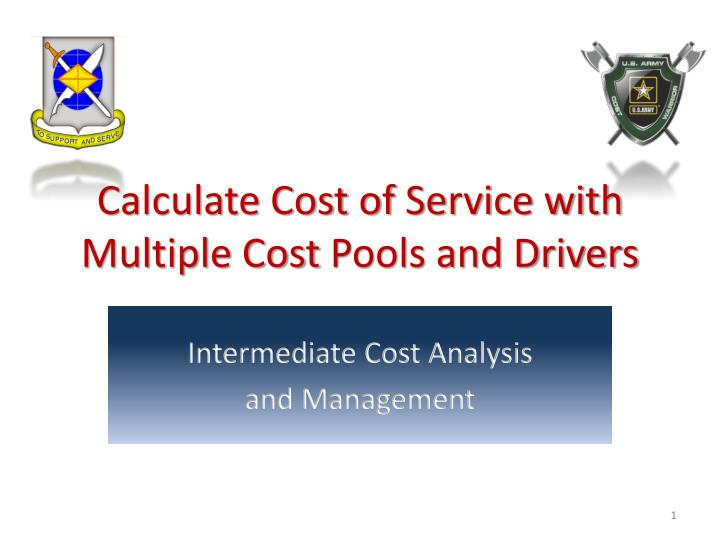 calculate cost of service with multiple cost pools and drivers n.