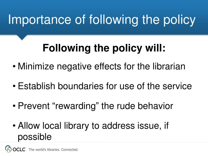 Importance of following the policy