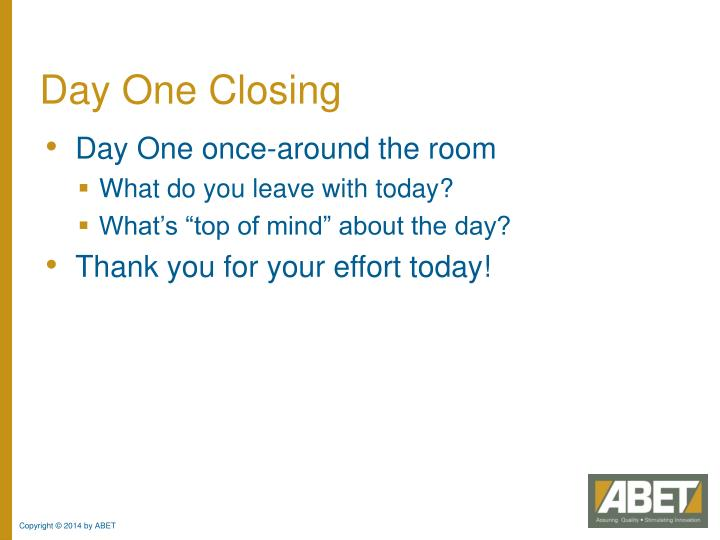 Day One Closing