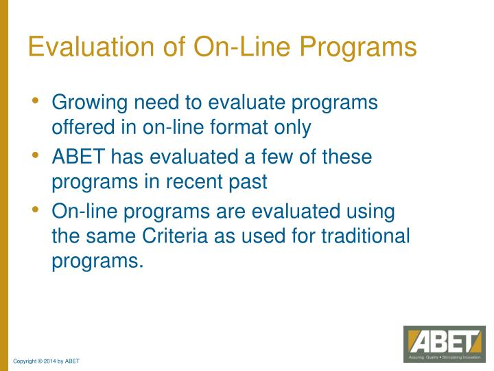Evaluation of On-Line Programs