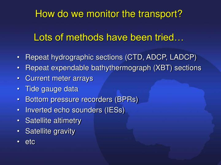 How do we monitor the transport?