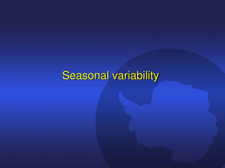 Seasonal variability