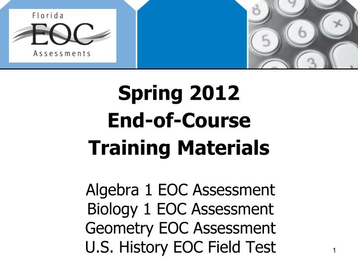 spring 2012 end of course training materials n.