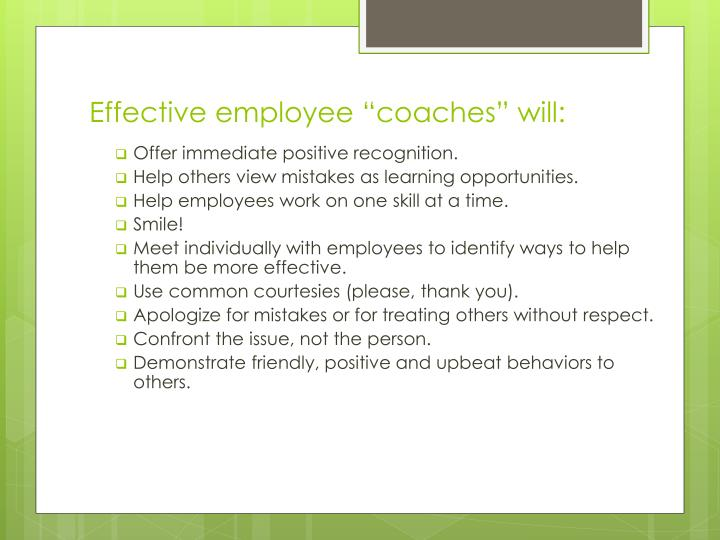 """Effective employee """"coaches"""" will:"""