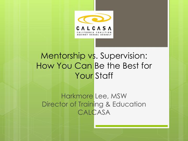 Mentorship vs supervision how you can be the best for your staff