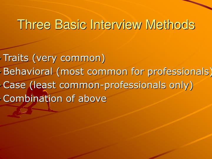 Three basic interview methods
