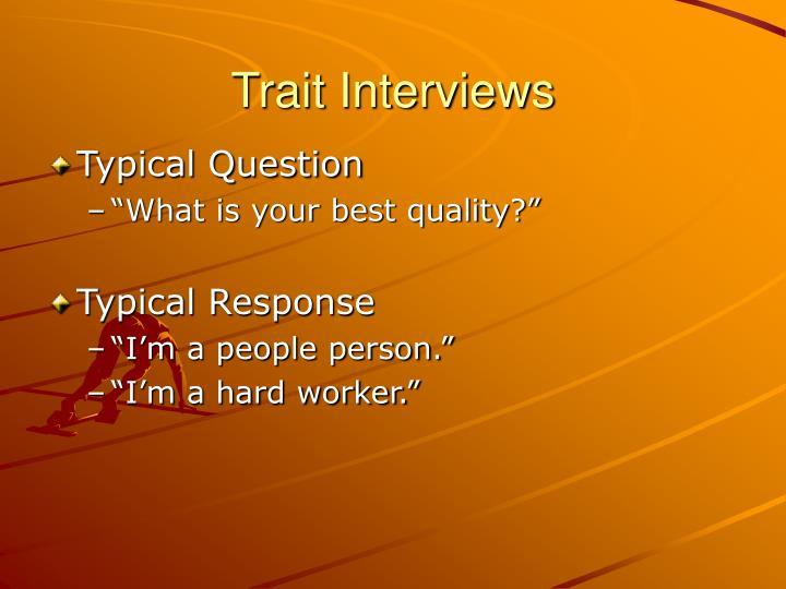 Trait Interviews
