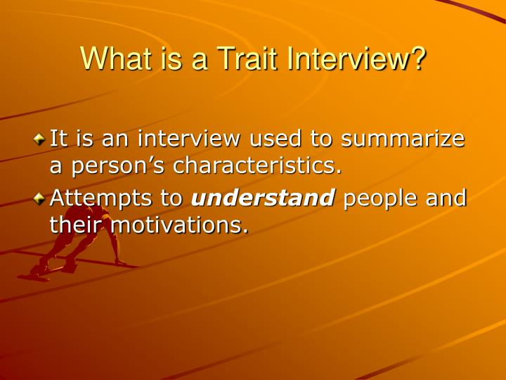 What is a Trait Interview?