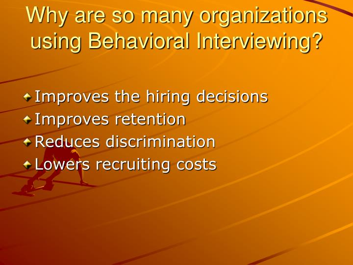 Why are so many organizations using Behavioral Interviewing?