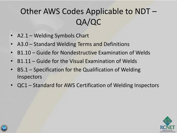 Other AWS Codes Applicable to NDT – QA/QC