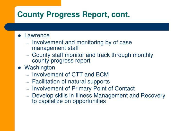 County Progress Report, cont.