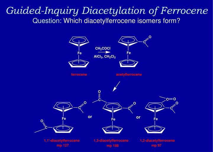 Guided-Inquiry Diacetylation of Ferrocene