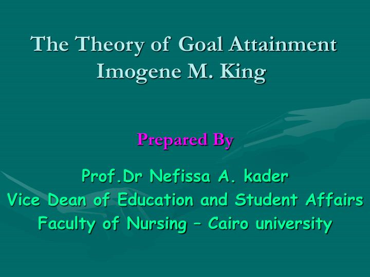 the theory of goal attainment imogene m king n.