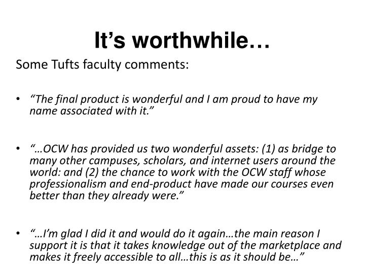 It s worthwhile