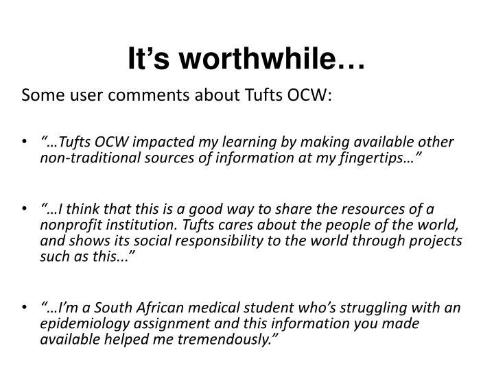 It's worthwhile…