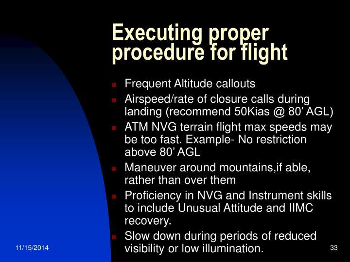 Executing proper procedure for flight