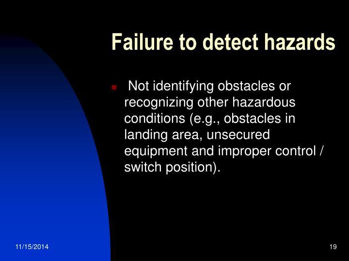 Failure to detect hazards