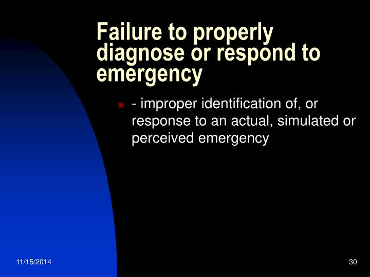 Failure to properly diagnose or respond to emergency