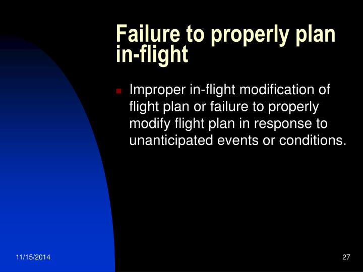 Failure to properly plan in-flight
