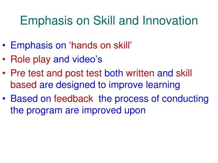 Emphasis on Skill and Innovation