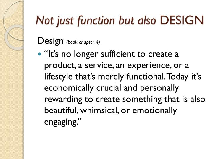 Not just function but also
