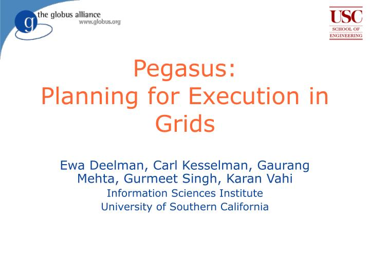 pegasus planning for execution in grids n.