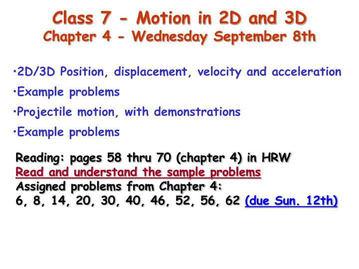 Class 7 - Motion in 2D and 3D