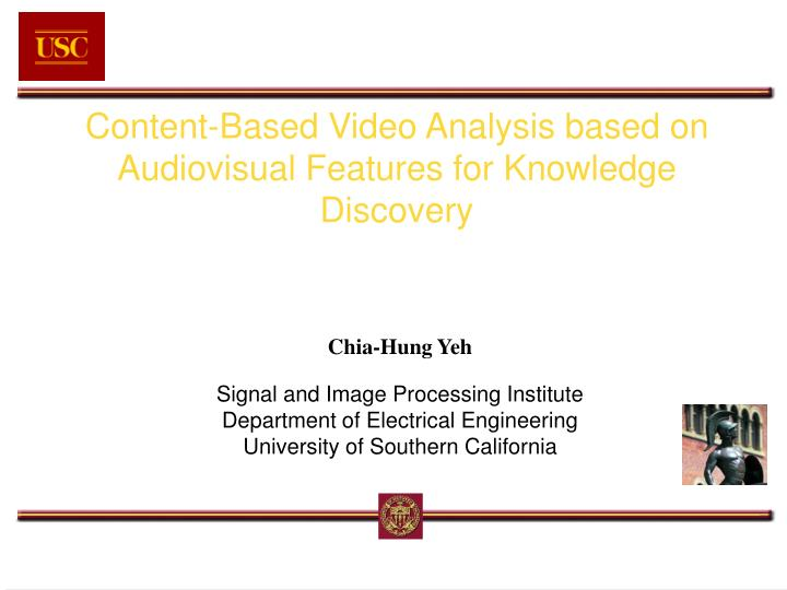 content based video analysis based on audiovisual features for knowledge discovery n.