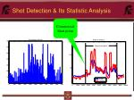 shot detection its statistic analysis
