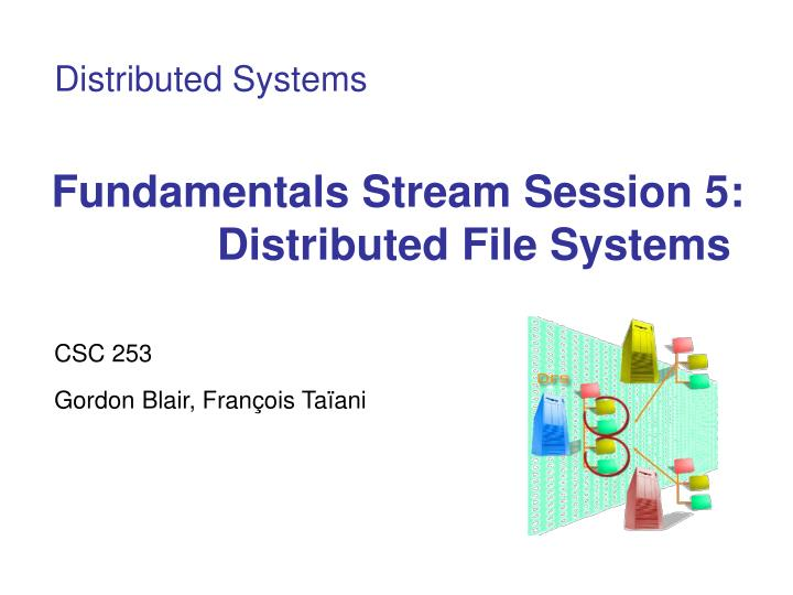 fundamentals stream session 5 distributed file systems n.
