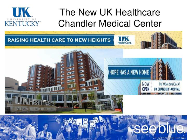 The New UK Healthcare Chandler Medical Center