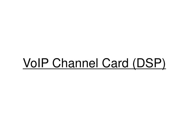VoIP Channel Card (DSP)