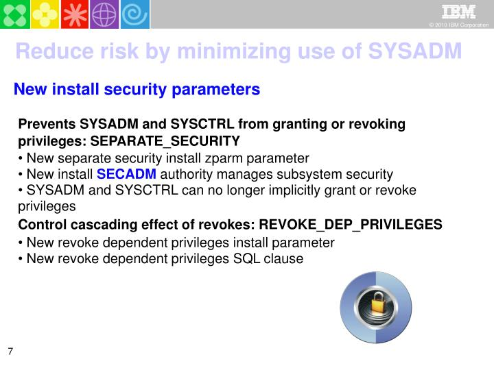Reduce risk by minimizing use of SYSADM