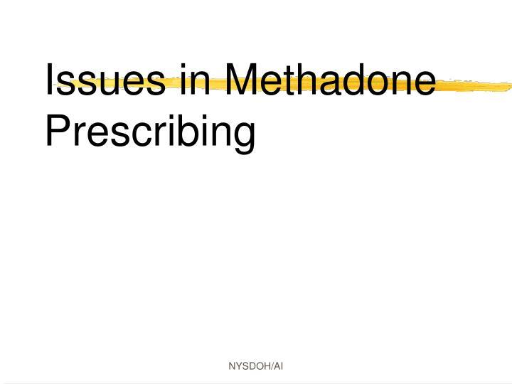 Issues in Methadone Prescribing