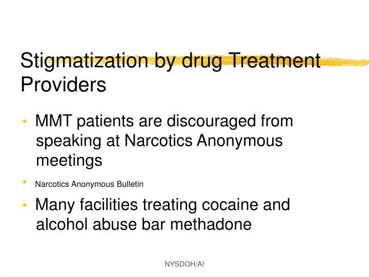 Stigmatization by drug Treatment Providers