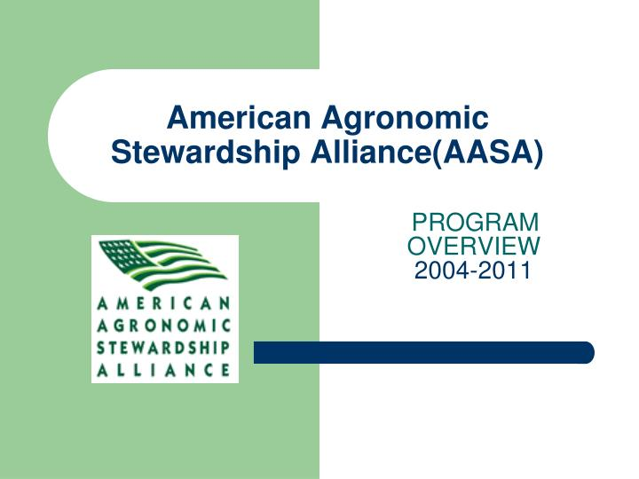 American agronomic stewardship alliance aasa